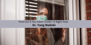Dr. Yang Waikiki offers qbenefiting the public in the fight against the virus.